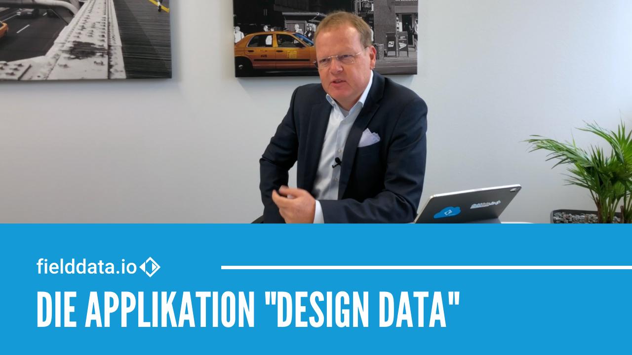 Die fielddata.io Applikation DESIGN DATA – Soll-Daten digital an Geräte übermitteln
